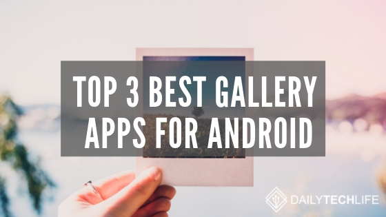 Top 3 Best Gallery Apps For Android